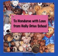 To Honduras With Love From Holly Drive School