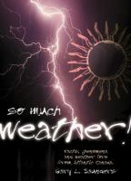 So Much Weather!