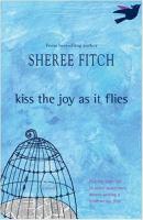 Kiss the Joy as It Flies