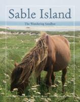 Sable Island: The Wandering Sandbar