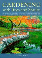 Gardening With Trees and Shrubs in Ontario, Quebec, and the Northeastern U.S
