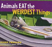 Animals Eat the Weirdest Things