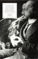 Confessions of An English Opium-eater and Related Writings