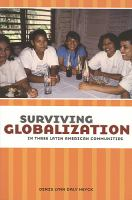 Surviving Globalization in Three Latin American Communities