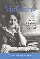 Nellie McClung, the Complete Autobiography