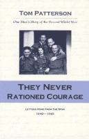 They Never Rationed Courage