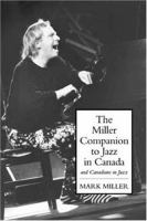 The Miller Companion to Jazz in Canada and Canadians in Jazz