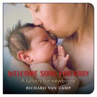Welcome song for baby : a lullaby for newborns
