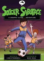 Soccer Sabotage : A Graphic Guide Adventure