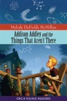 Addison Addley and the Things That Aren't There