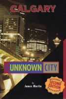 Calgary, the Unknown City