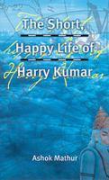 The Short Happy Life of Harry Kumar