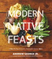 Modern Native Feasts by Andrew George