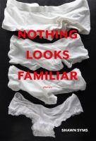 Nothing Looks Familiar