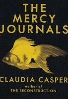 The Mercy Journals by Claudia Casper