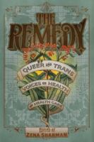 The remedy : queer and trans voices on health and health care