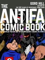 The antifa comic book : 100 years of fascism and antifa movements