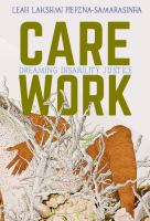 Care Work : Dreaming Disability Justice