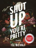 Shut Up, You're Pretty