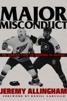 Media Cover for Major Misconduct: The Human Cost of Fighting in Hockey