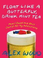 Float Like A Butterfly, Drink Mint Tea
