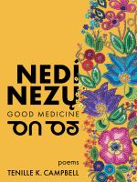 Nedí nezų = Good medicine : poems