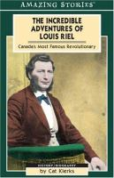 The Incredible Adventures of Louis Riel