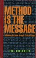 The Method Is the Message