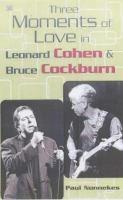 Three Moments of Love in Leonard Cohen and Bruce Cockburn