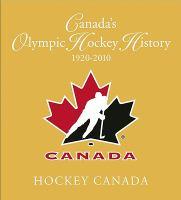 Canada's Olympic Hockey History, 1920-2010