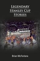 Legendary Stanley Cup Stories