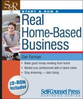 Start and Run A Real Home-based Business