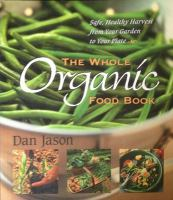 The Whole Organic Food Book
