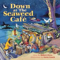 Down at the Seaweed Cafe