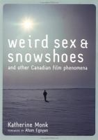 Weird Sex & Snowshoes and Other Canadian Film Phenomena