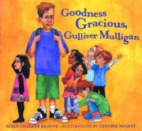 Goodness Gracious, Gulliver Mulligan