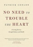 No Need to Trouble the Heart