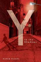 Y in the Shadows