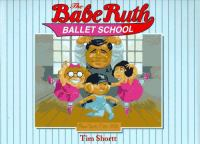 The Babe Ruth Ballet School