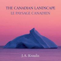 The Canadian Landscape = Le Paysage Canadien