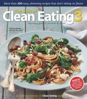 The best of Clean eating 3 : improving your life one meal at a time