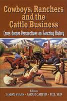 Cowboys, Ranchers, and the Cattle Business