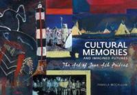 Cultural Memories and Imagined Futures