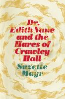 Image: Dr. Edith Vane and the Hares of Crawley Hall
