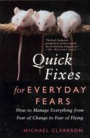 Quick Fixes for Everyday Fears