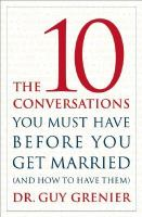 The 10 Conversations You Must Have Before Getting Married (and How to Have Them)
