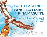 Lost Teachings = Panuijkatasikl Kina'masuti'l