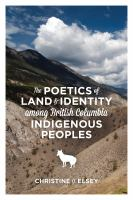 The Poetics of Land & Identity Among British Columbia Indigenous Peoples