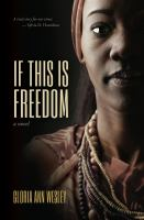 If this is freedom : a novel