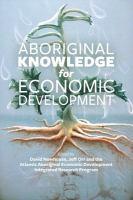 Aboriginal Knowledge for Economic Development